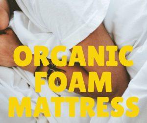 ORGANIC FOAM MATTRESS